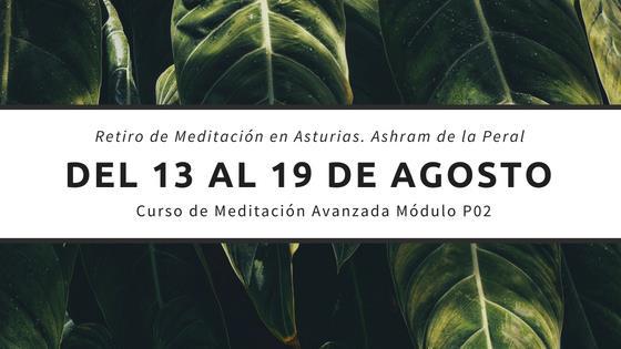 Retiro de Meditación avanzada en el Ashram de la Peral, Asturias. Módulo P02
