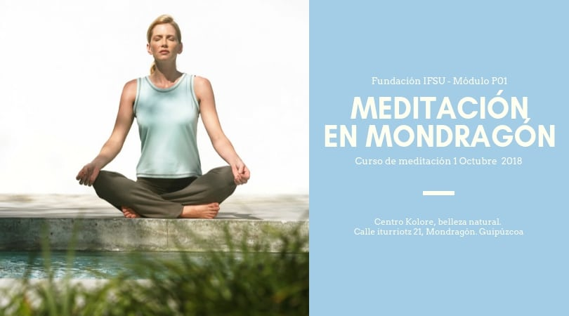 Curso de meditación en Mondragón. Todos los lunes a partir del 1 de Octubre
