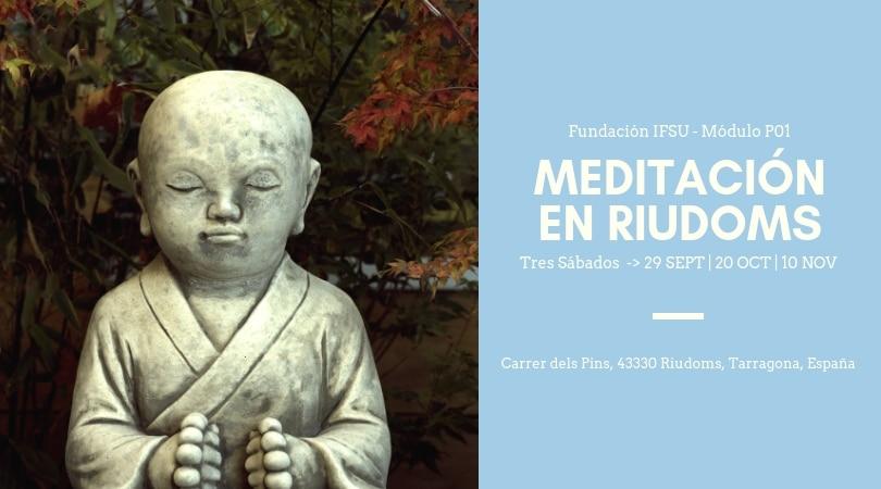 Iniciación a la meditación en Riudoms. Tres Sábados ->29 SEPT | 20 OCT | 10 NOV