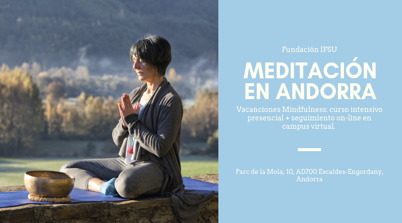 Vacanciones Mindfulness: curso intensivo presencial + seguimiento on-line en campus virtual Andorra